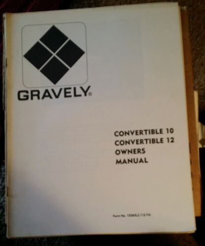 Gravely 2 wheel tractor Convertible 10-12 operators manual, dated 12/74
