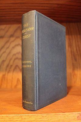 Ambassador of Christ ~ James Cardinal Gibbons (1896, Hardcover) Vintage Good!