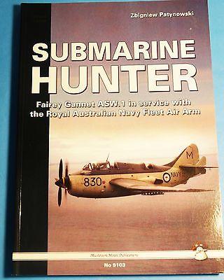 Submarine Hunter - Story of the Fairey Gannet